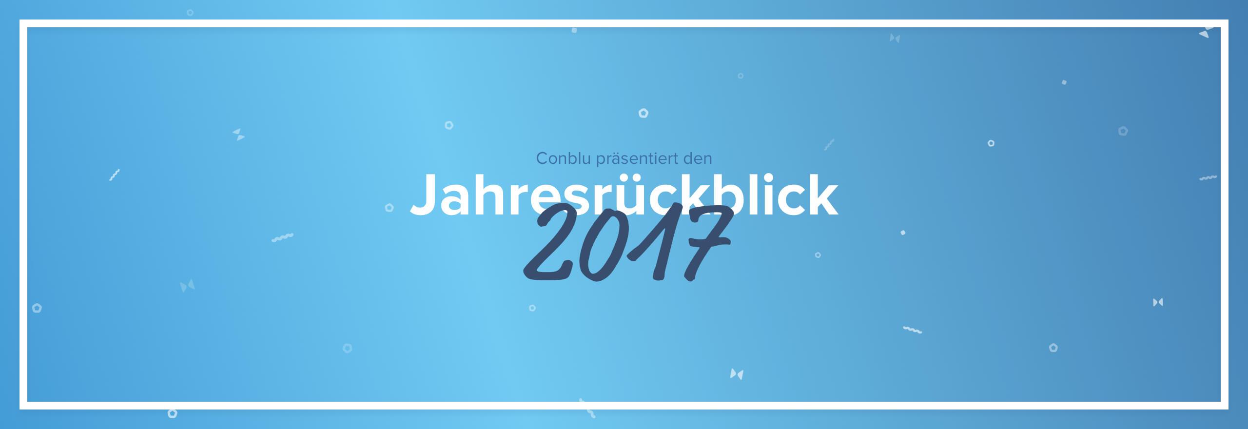 Conblu Jahresrückblick 2017